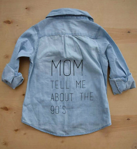 MOM, TELL ME ABOUT THE 90'S CHAMBRAY (2YR-7/8YR)
