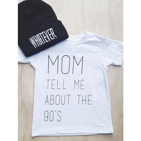 6mo-12YR Mom, tell me about the 90's tee