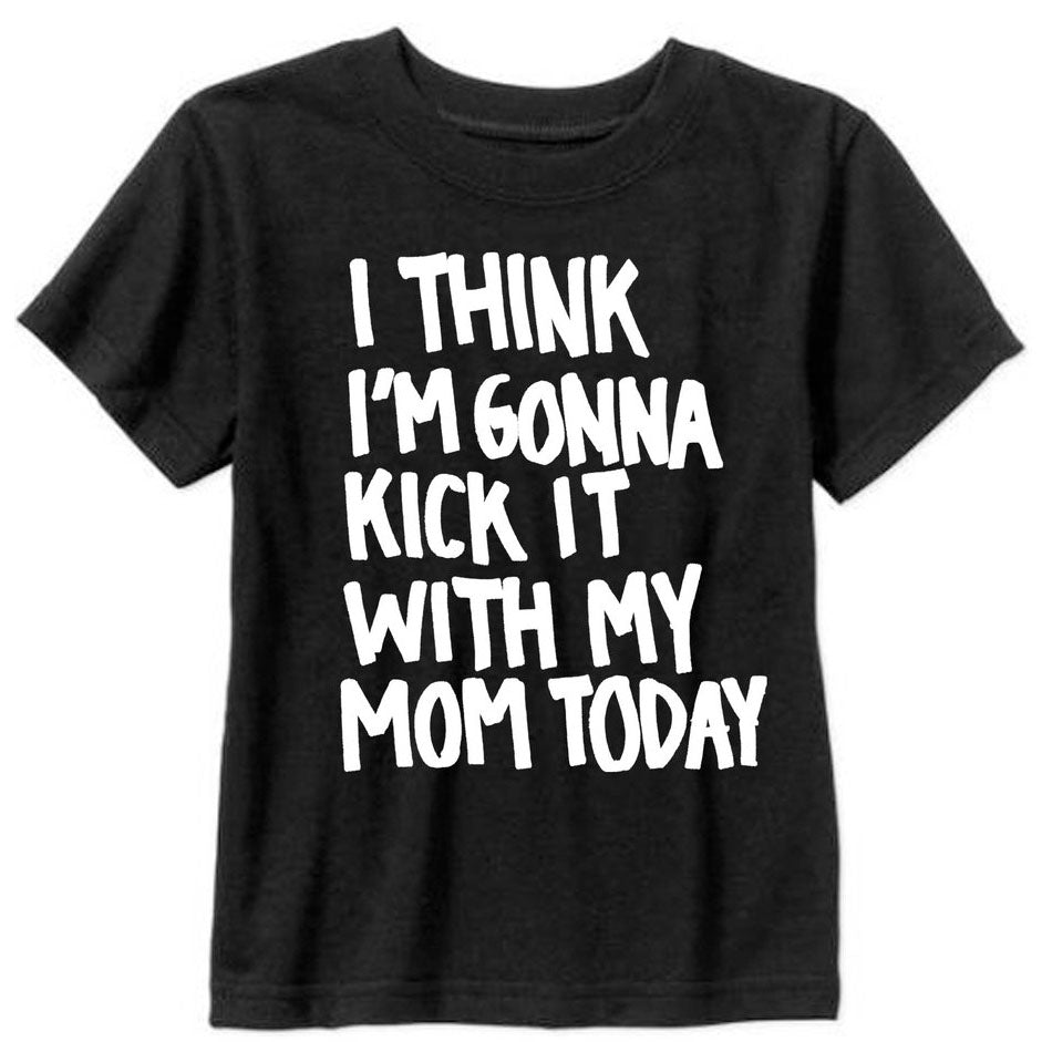 KICK IT WITH MOM TEE/ 6MO-12YR
