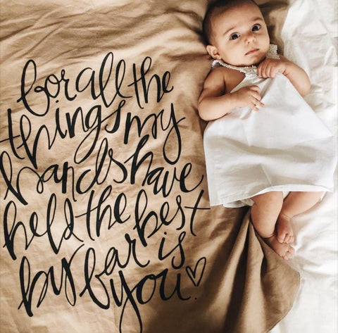"""For all the things my hands have held the best by far is you"" Swaddle blanket, tan. (READY TO SHIP)"