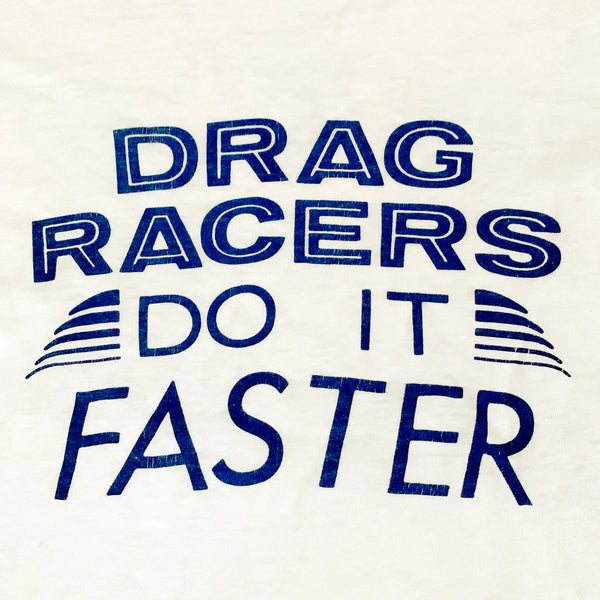 Drag Racers Do it Faster T-Shirt