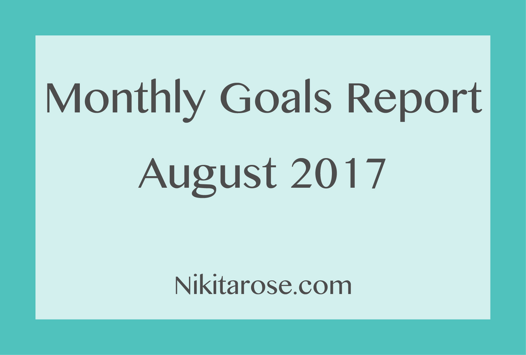Monthly Goals Report - August 2017