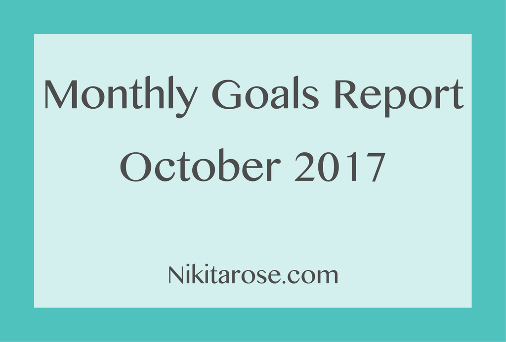 Monthly Blog and Goals Report - October 2017