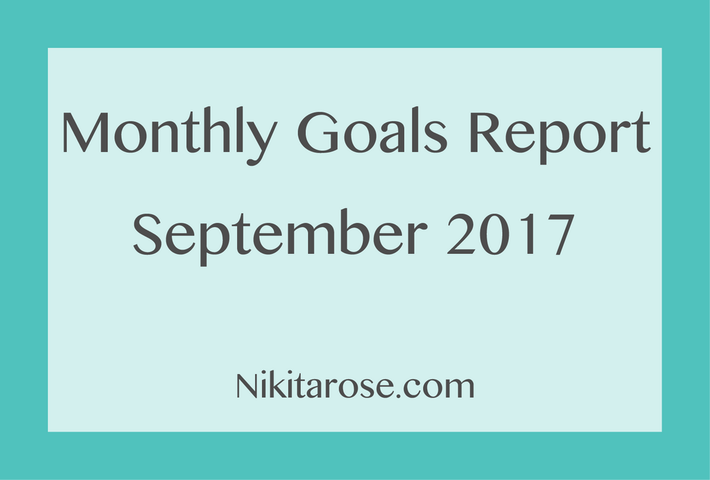 Monthly Blog And Goals Report - September 2017