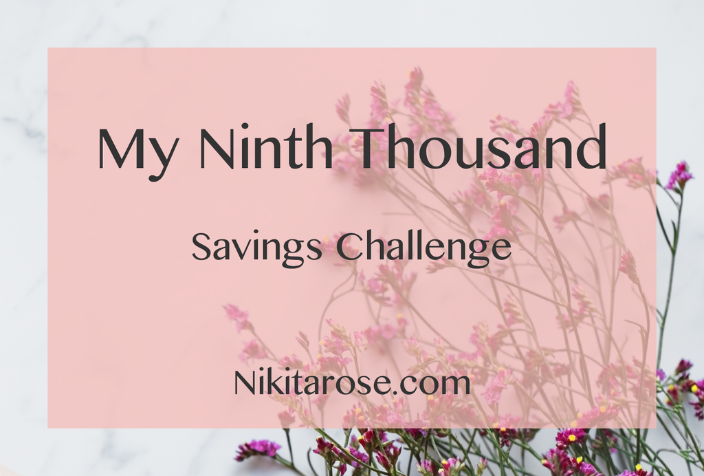 My Ninth Thousand Dollars Savings Challenge