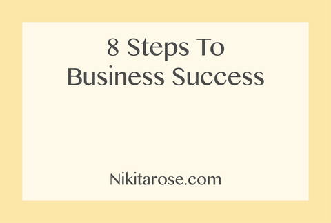8 Steps To A Successful Handmade Business | Start your Business and Blog | Sell Handmade Online | Creative Business | Nikita Rose