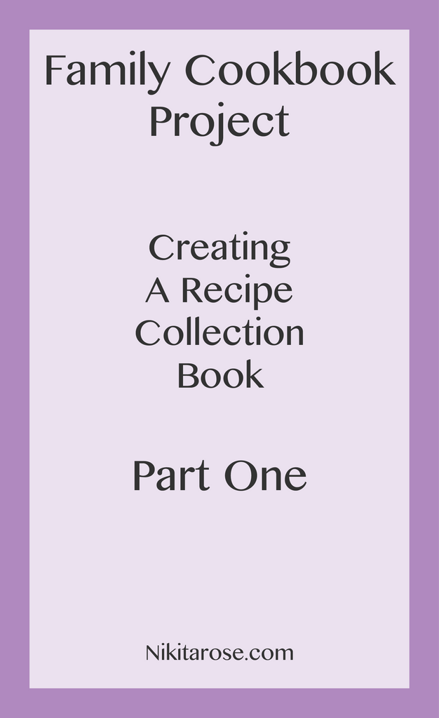 Family Recipe Heirloom Cookbook Project Part One | Recipe Collections | DIY Recipe Book | Book Making Process | Nikita Rose