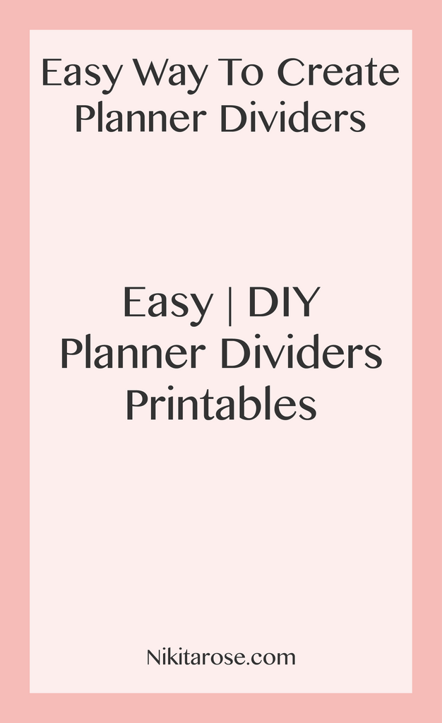 Easy DIY How To Create Custom Planner Dividers + Dashboards Text Editable Planner Divider Printables Customise Your Planner With Dividers And Dashboards