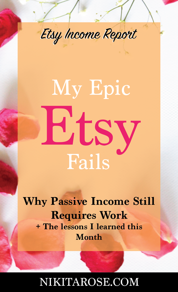 Etsy Income Report April 2018 | My Epic Etsy Fails This Month | Mistakes I Made and The Lessons I Learned Selling Printables To Earn Passive Income | Why Passive Income Still Needs Work