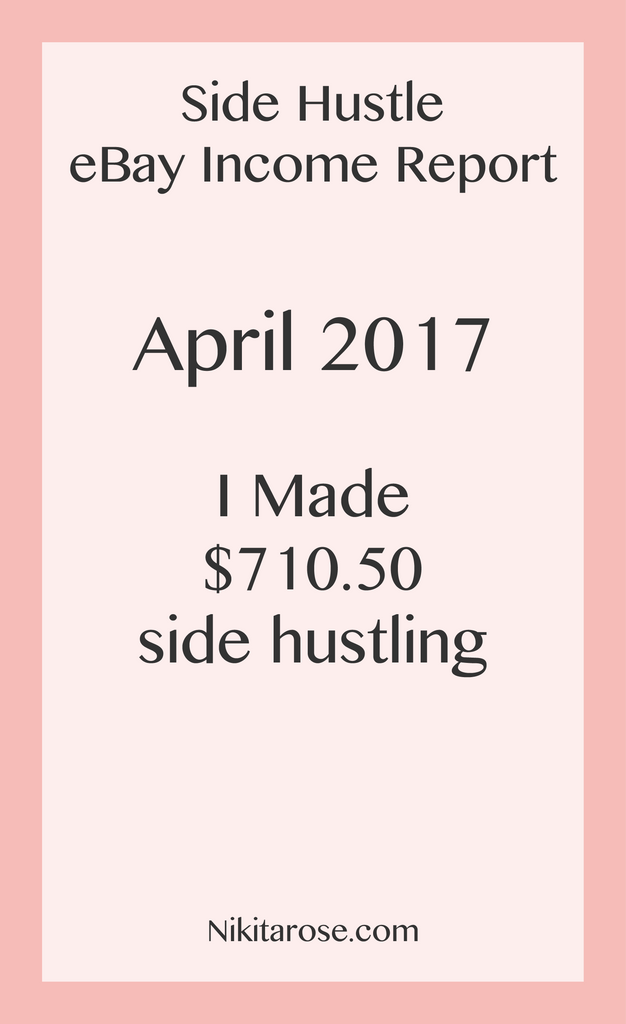 Side Hustle eBay Income Report April 2017 Money Boss Side Business | I Made $710.50 Side Hustling