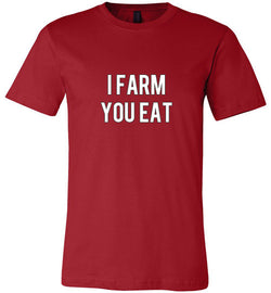 I Farm...You Eat