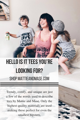 Tees for Moms and tees for Kids. Shop MattieandMase.com