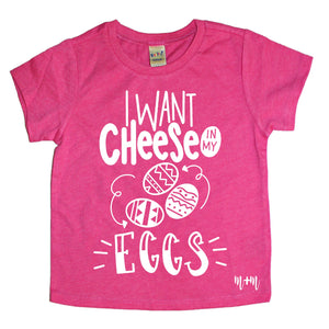 I Want Cheese In My Eggs Kids Tee