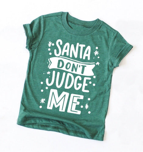 Santa Don't Judge Me Christmas tee for kids. Shop mattieandmase.com