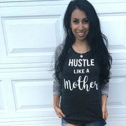 Hustle Like A Mother Baseball Tee - Mattie and Mase