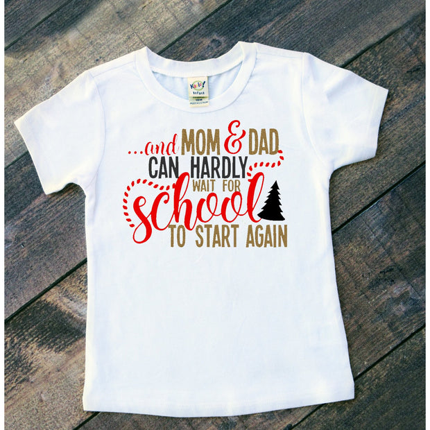 And Mom and Dad Can Hardly Wait for School to Start, School Vacation Shirt - Mattie and Mase