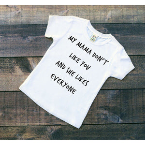My Mama Don't Like You Tee - Mattie and Mase