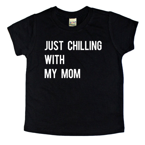 Chilling With My Mom Kids Tee
