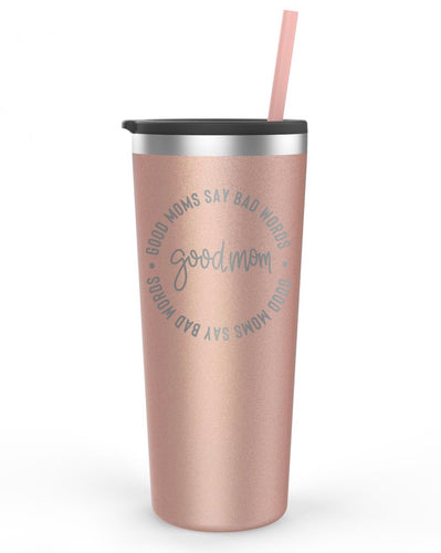 Good Moms Say Bad Words™️ 22 oz. Stainless Steel Tumbler