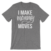 Mommy Moves Unisex Tee - Mattie and Mase