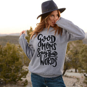 Good Moms Say Bad Words™ Pullover