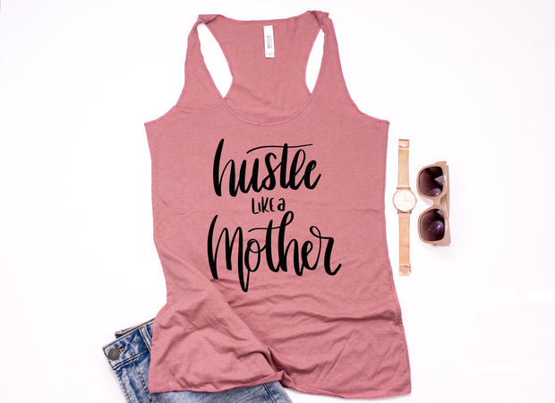Hustle Like a Mother Tank - Mattie and Mase