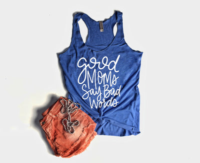 Good Moms Say Bad Words Racerback Tank