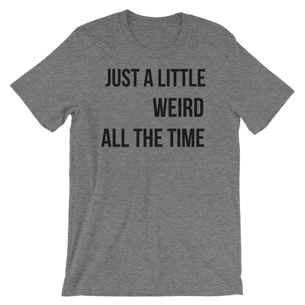 Just A Little Weird Unisex short sleeve t-shirt - Mattie and Mase