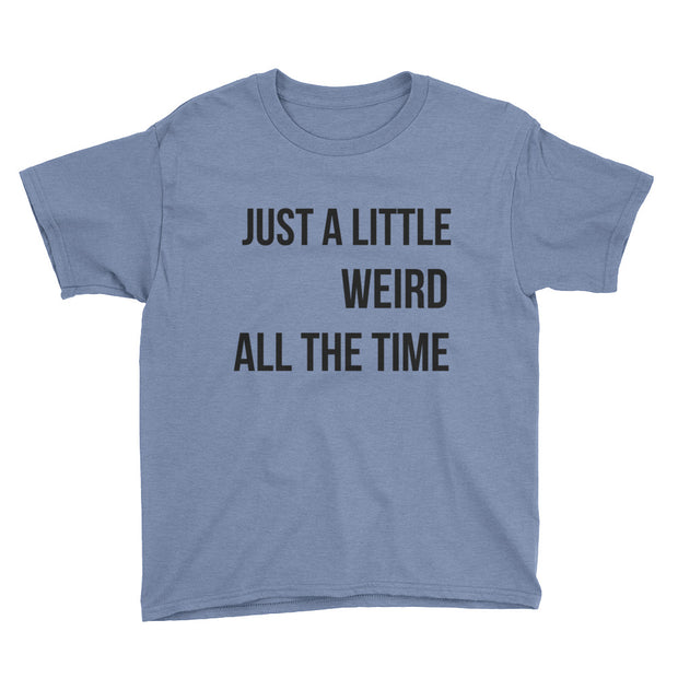 Just A Little Weird Youth Short Sleeve T-Shirt - Mattie and Mase