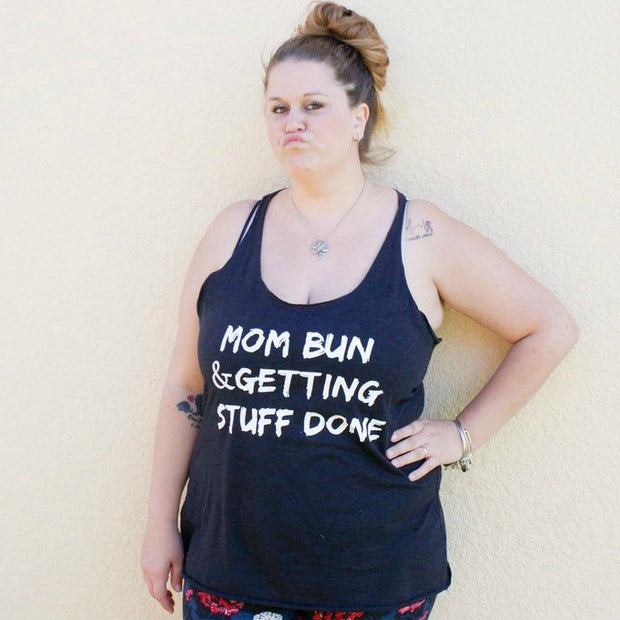 Mom Bun & Getting Stuff Done Tank Top - Mattie and Mase