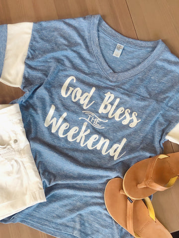 God Bless The Weekend Boyfriend Vneck - Fit Darlings Christian Tshirts