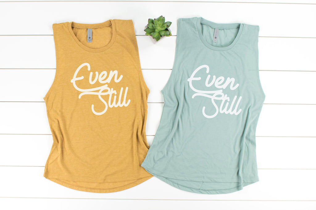 Even Still Muscle Tank - Fit Darlings Christian Tshirts