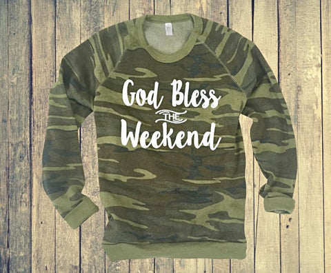 God Bless the Weekend Camo Sweatshirt - Fit Darlings Christian Tshirts