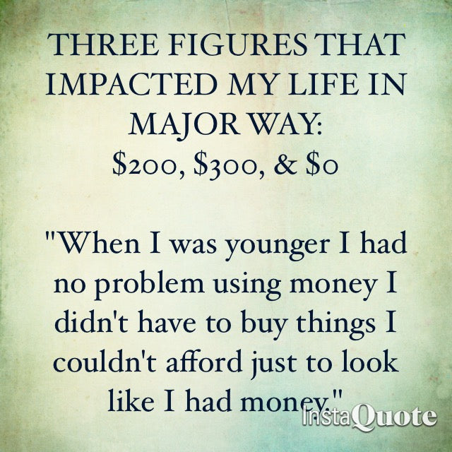 Three Figures That Impacted My Life: $200, $300 & $0