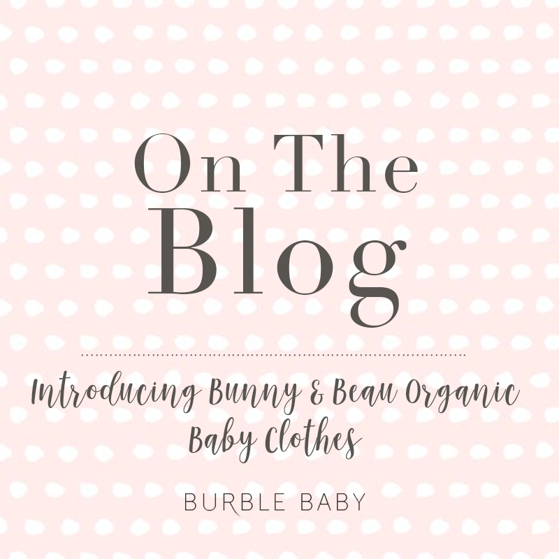 Introducing Bunny & Beau Organic Baby Clothes