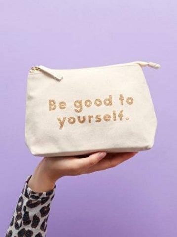 Be Good To YOurself Makeup Bag