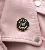 'Mighty Fine Mother' Enamel Pin