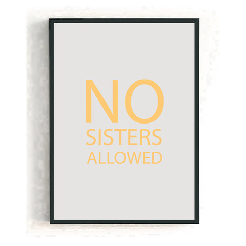 No sisters allowed