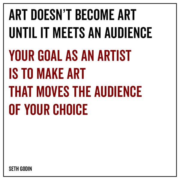 Art doesn't become art until it meets an audience