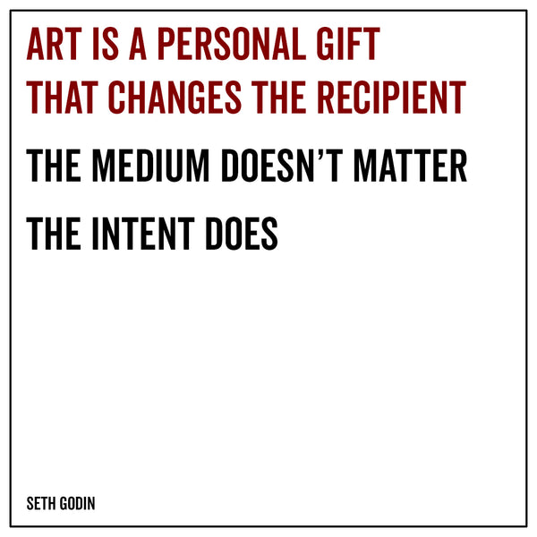 Art is personal gift that changes the recipient