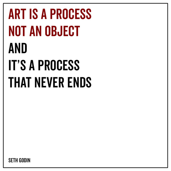 Art is a process not an object