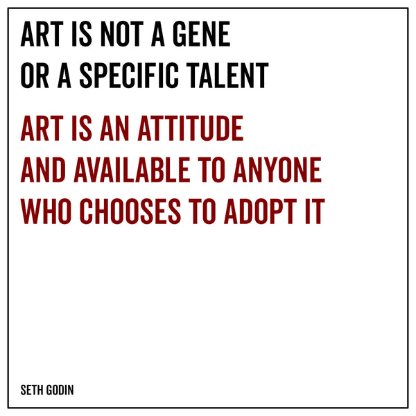 Art is not a gene or a specific talent