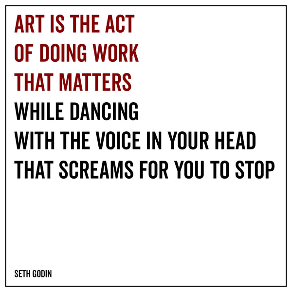 Art is the act of doing work that matters