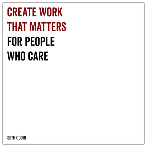Create work that matters