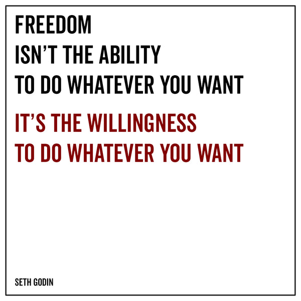 Freedom isn't the ability to do whatever you want