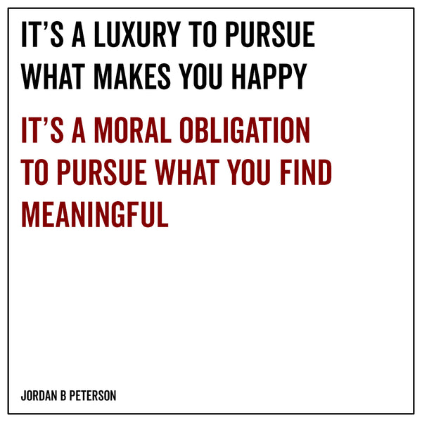 It's a luxury to pursue what makes you happy