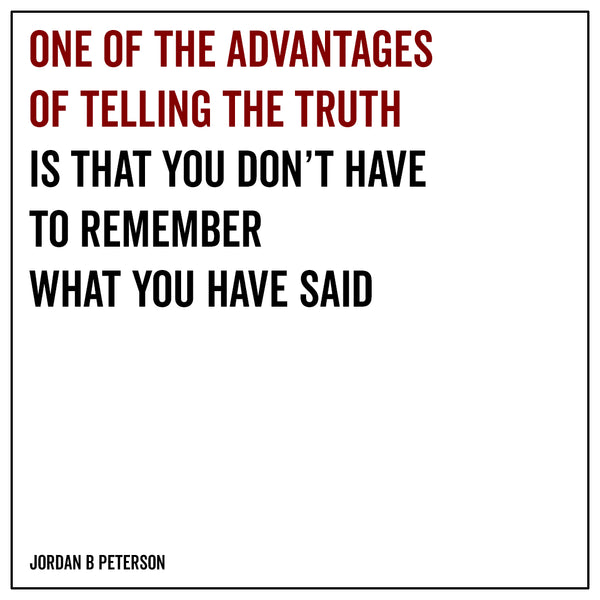 One of the advantages of telling the truth