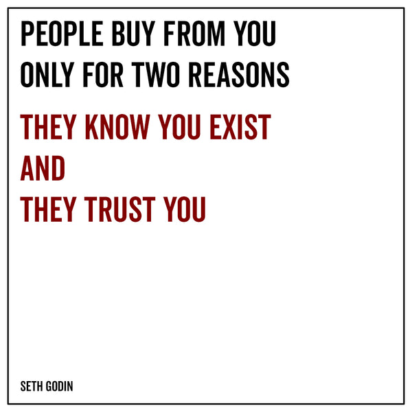People buy from you only for two reasons