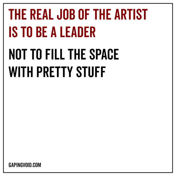 That's the real job of the artist