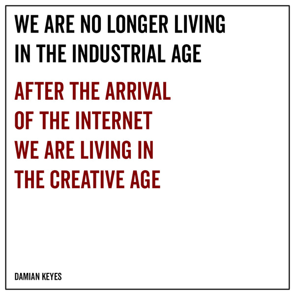 We are no longer living in the industrial age
